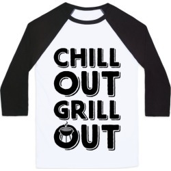 Chill Out Grill Out Baseball Tee from LookHUMAN
