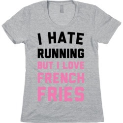 I Hate Running But I Love French Fries T-Shirt from LookHUMAN