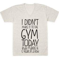 Didn't Make it to the Gym V-Neck T-Shirt from LookHUMAN