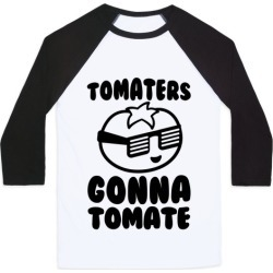 Tomaters Gonna Tomate Baseball Tee from LookHUMAN