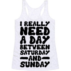 A Day Between Saturday And Sunday Racerback Tank from LookHUMAN