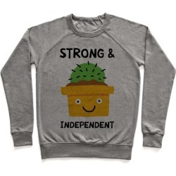 Strong And Independent Cactus Pullover from LookHUMAN