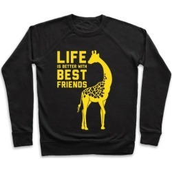 Life Is Better With Best Friends B Pullover from LookHUMAN