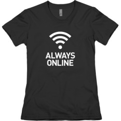 Always Online T-Shirt from LookHUMAN