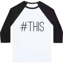 #THIS Baseball Tee from LookHUMAN