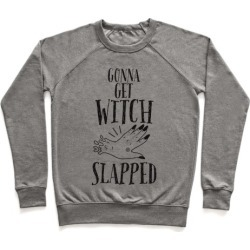 Gonna Get Witch Slapped Pullover from LookHUMAN