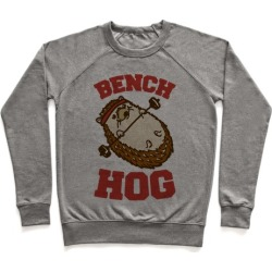 Bench Hog Pullover from LookHUMAN