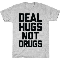 Deal Hugs Not Drugs T-Shirt from LookHUMAN