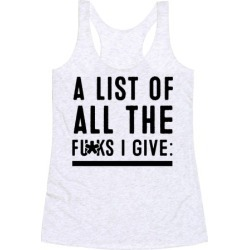 A List of All the F***s I Give: (Censored) Racerback Tank from LookHUMAN