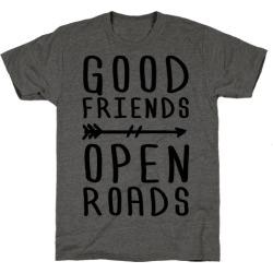 Good Friends Open Roads T-Shirt from LookHUMAN