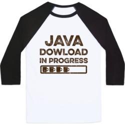 Java Download In Progress Baseball Tee from LookHUMAN