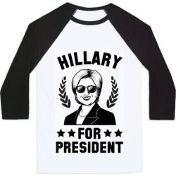 Hillary for President Baseball Tee from LookHUMAN
