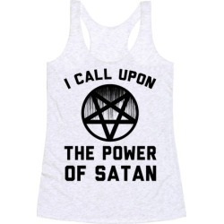 I Call Upon The Power Of Satan Racerback Tank from LookHUMAN found on Bargain Bro India from LookHUMAN for $25.99