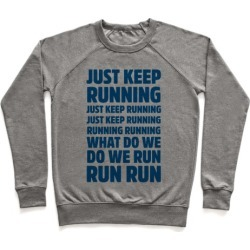 Just Keep Running Pullover from LookHUMAN