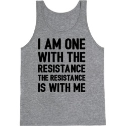 I Am One With The Resistance The Resistance Is With Me Parody Tank Top from LookHUMAN found on Bargain Bro Philippines from LookHUMAN for $25.99