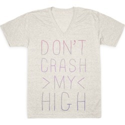 Dont Crash My High V-Neck T-Shirt from LookHUMAN