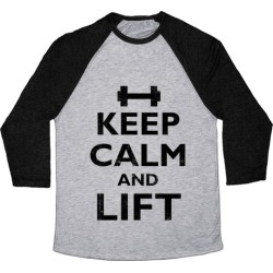 Keep Calm And Lift Baseball Tee from LookHUMAN