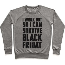 I Work Out So I Can Survive Black Friday Pullover from LookHUMAN found on MODAPINS from LookHUMAN for USD $34.99