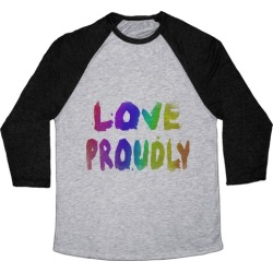 Love Proudly (Weathered) Baseball Tee from LookHUMAN found on Bargain Bro India from LookHUMAN for $29.99