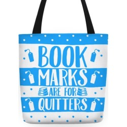 Bookmarks Are For Quitters Tote Bag from LookHUMAN