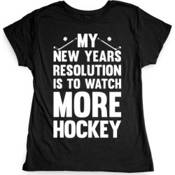 My New Years Resolution Is To Watch More Hockey T-Shirt from LookHUMAN