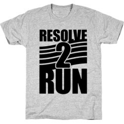 Resolve 2 Run T-Shirt from LookHUMAN