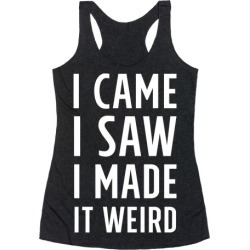 I Made it Weird Racerback Tank from LookHUMAN found on Bargain Bro India from LookHUMAN for $25.99