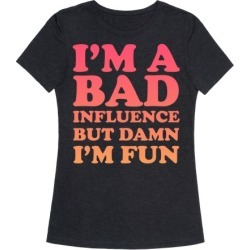 Bad Influence T-Shirt from LookHUMAN