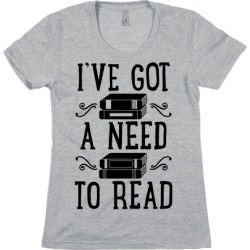 I've Got a Need to Read T-Shirt from LookHUMAN