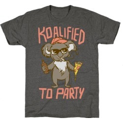 Koalified to Party T-Shirt from LookHUMAN