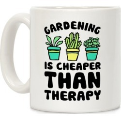 Gardening Is Cheaper Than Therapy Mug from LookHUMAN