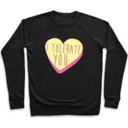 I Tolerate You Pullover from LookHUMAN found on Bargain Bro India from LookHUMAN for $34.99
