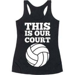 This Is Our Court (Volleyball) Racerback Tank from LookHUMAN