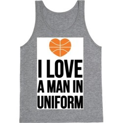 I Love a Man in Uniform (Basketball) Tank Top from LookHUMAN