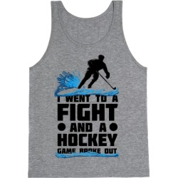 I Went To a Fight and a Hockey Game Broke Out Tank Top from LookHUMAN