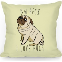 Aw Heck I Love Pugs Throw Pillow from LookHUMAN