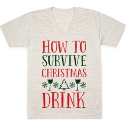 How To Survive Christmas Drink V-Neck T-Shirt from LookHUMAN
