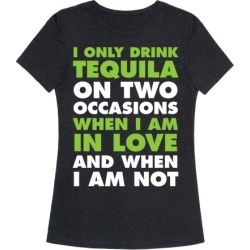 I Only Drink On Two Occasions (Tequila) T-Shirt from LookHUMAN found on Bargain Bro India from LookHUMAN for $25.99