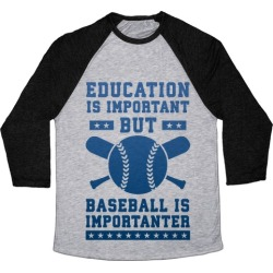 Education is Important But Baseball Is Importanter Baseball Tee from LookHUMAN