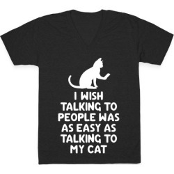 I Wish Talking to People was as Easy as Talking to My Cat V-Neck T-Shirt from LookHUMAN