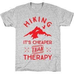 Hiking It's Cheaper Than Therapy T-Shirt from LookHUMAN