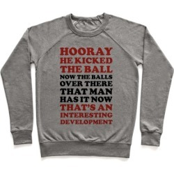 Hooray He Kicked The Ball Pullover from LookHUMAN