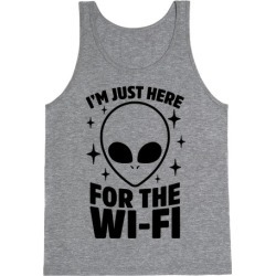 I'm Just Here For The Wi-fi Tank Top from LookHUMAN