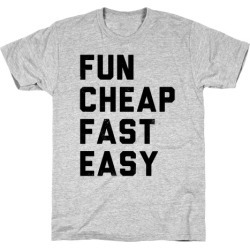 Fun Cheap Fast Easy T-Shirt from LookHUMAN
