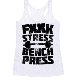 F*** Stress Bench Press (Censored) Racerback Tank from LookHUMAN