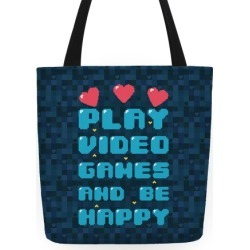 Play Video Games And Be Happy Tote Bag from LookHUMAN