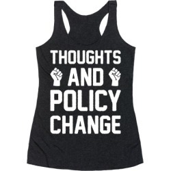 Thoughts And Policy Change Racerback Tank from LookHUMAN