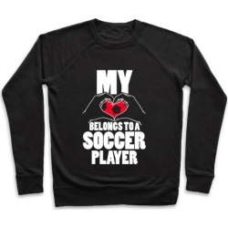 My Heart Belongs To A Soccer Player Pullover from LookHUMAN