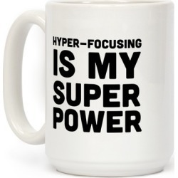 Hyper-focusing is my Superpower Mug from LookHUMAN
