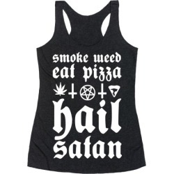 Smoke Weed, Eat Pizza, Hail Satan Racerback Tank from LookHUMAN